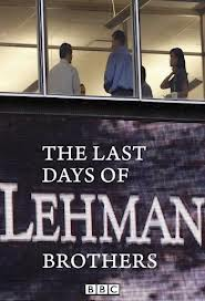 Last Day's of Lehman Brothers