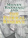 Money, banking and The Federal Reserve